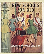 New Schools for Old by Mabel Esther Allan