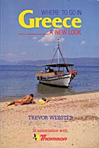 Where to Go in Greece: A New Look by Trevor…