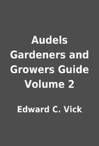 Audels Gardeners and Growers Guide Volume 2…