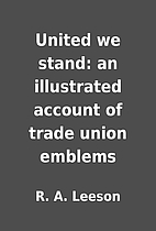 United we stand: an illustrated account of…