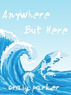 Anywhere But Here by Craig Parker