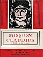 Mission to Claudius: Emperor of Rome by Leon…