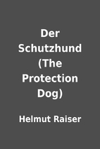 Der Schutzhund (The Protection Dog) by…