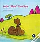 Lobo Mau Xau-Xau by Franclim Pereira Neto