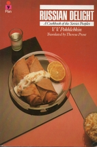 Russian Delight: A Cookbook of the Soviet…