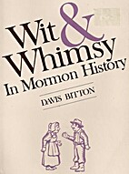 Wit & Whimsy in Mormon History by Davis…