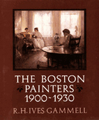 The Boston Painters 1900-1930 by R. H. Ives…