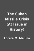 The Cuban Missile Crisis (At Issue in…