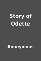 Story of Odette by Anonymous