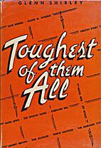 Toughest of them all by Glenn Shirley