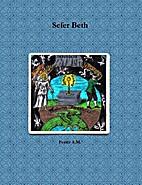 Sefer Beth by Olen Rush