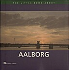The Little Book about Aalborg by Birthe…
