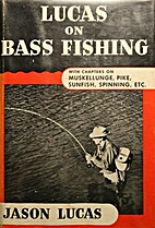 Lucas on Bass Fishing by Jason Lucas