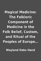 Magical Medicine: The Folkloric Component of…