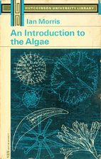 An introduction to the algae by Ian Morris