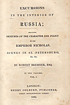 Excursions in the Interior of Russia Vol. 1…