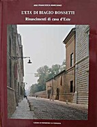 L'età di Biagio Rossetti :…