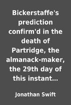 Bickerstaffe's prediction confirm'd in the…