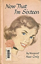 Now That I'm Sixteen by Margaret Maze…