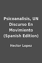 Psicoanalisis, UN Discurso En Movimiento…
