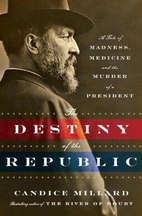 The Destiny of the Republic: a Tale of…
