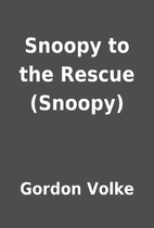 Snoopy to the Rescue (Snoopy) by Gordon…