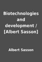 Biotechnologies and development / [Albert…