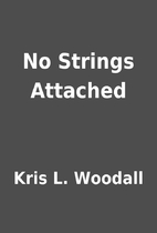 No Strings Attached by Kris L. Woodall