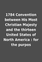 1784 Convention between His Most Christian…