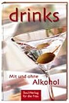 Drinks. Mit und ohne Alkohol by Ute…