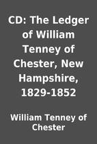 CD: The Ledger of William Tenney of Chester,…