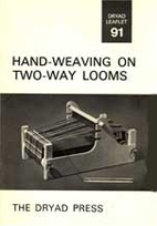 Hand-weaving on Two-way Looms by Dryad…