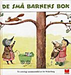 De små barnens bok : en antologi by Siv…