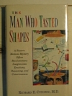 The Man Who Tasted Shapes by Richard E.…