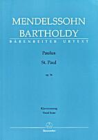 Saint Paul Oratorio, op. 36 [vocal score] by…