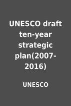 UNESCO draft ten-year strategic…