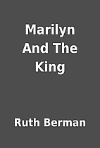Marilyn And The King by Ruth Berman