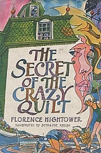 The Secret of the Crazy Quilt. by Florence…