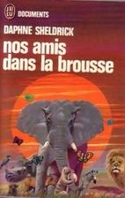 Nos amis dans la brousse by Daphné…