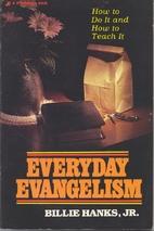 Everyday Evangelism by Billie Hanks