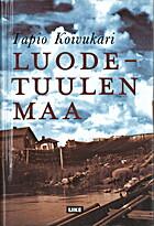 Luodetuulen maa by Tapio Koivukari