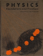 Physics: Foundations and frontiers by George…