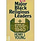 Major Black religious leaders, 1755-1940 by…