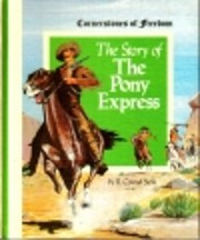 The story of the pony express by R. Conrad…