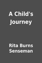A Child's Journey by Rita Burns Senseman