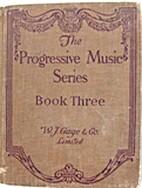 THE PROGRESSIVE MUSIC SERIES: BOOK THREE by…