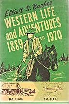 Western life and adventures, 1889 to 1970,…