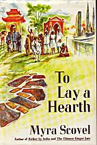 To lay a hearth by Myra Scovel