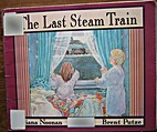 The Last Steam Train by Diana Noonan