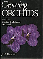 Growing Orchids Book Three: Vandas,…